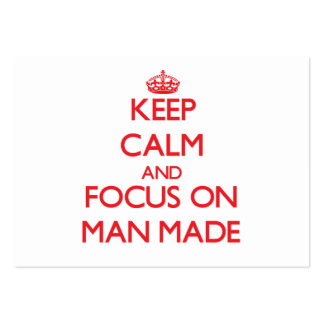Keep Calm and focus on Man Made Business Card