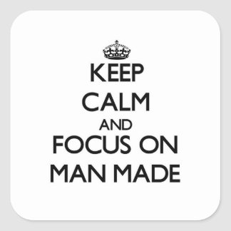 Keep Calm and focus on Man Made Sticker