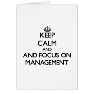 Keep calm and focus on Management Card