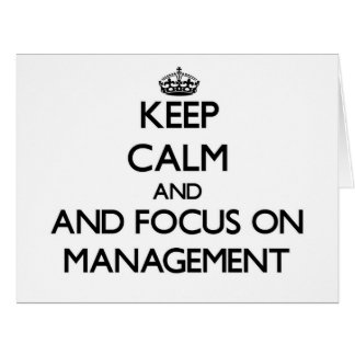 Keep calm and focus on Management Greeting Card