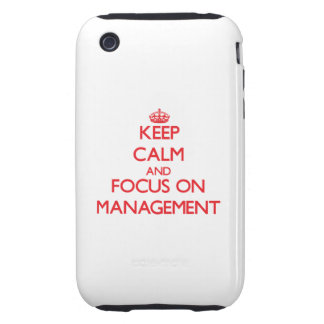 Keep Calm and focus on Management Tough iPhone 3 Covers