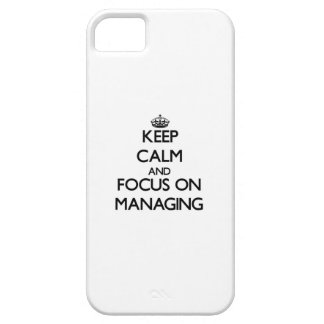 Keep Calm and focus on Managing iPhone 5/5S Cover