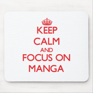 Keep calm and focus on Manga Mouse Pads