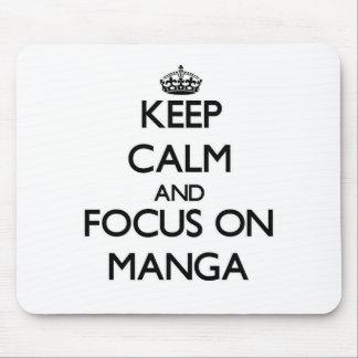 Keep calm and focus on Manga Mousepads
