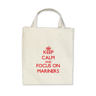 Keep Calm and focus on Mariners Tote Bag