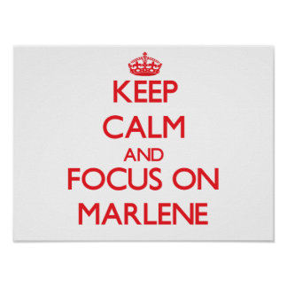Keep Calm and focus on Marlene Poster