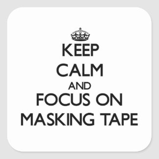 Keep Calm and focus on Masking Tape Square Sticker