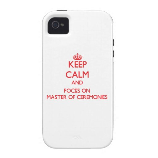 Keep Calm and focus on Master Of Ceremonies iPhone 4 Cover