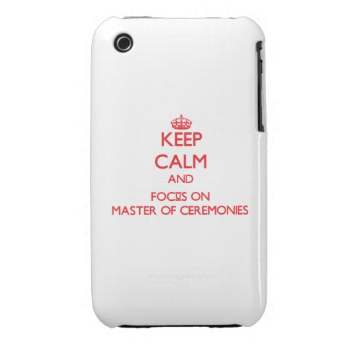 Keep Calm and focus on Master Of Ceremonies iPhone 3 Cases