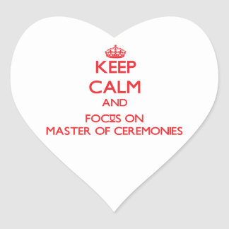 Keep Calm and focus on Master Of Ceremonies Stickers