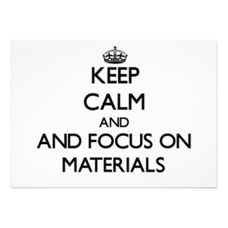 Keep calm and focus on Materials Invitation