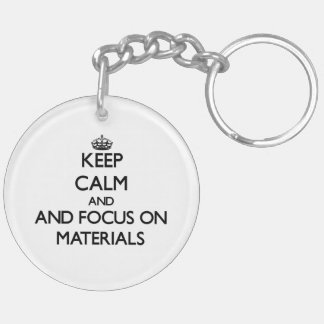 Keep calm and focus on Materials Key Chain