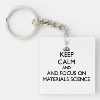 Keep calm and focus on Materials Science Acrylic Keychain