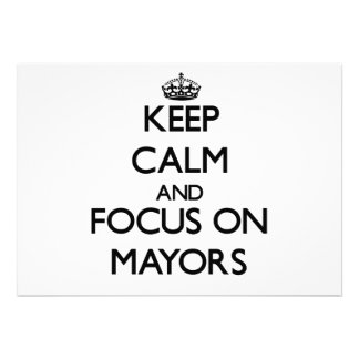 Keep Calm and focus on Mayors Personalized Invitation
