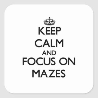 Keep Calm and focus on Mazes Stickers