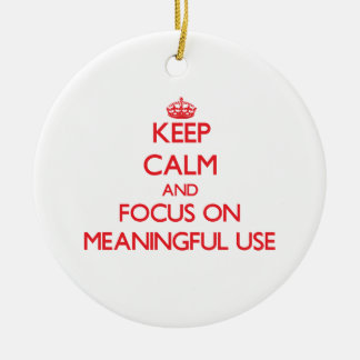 Keep Calm and focus on Meaningful Use Christmas Tree Ornaments