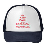 Keep Calm and focus on Meatballs Cap
