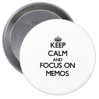 Keep Calm and focus on Memos Pinback Button