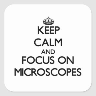 Keep Calm and focus on Microscopes Square Sticker