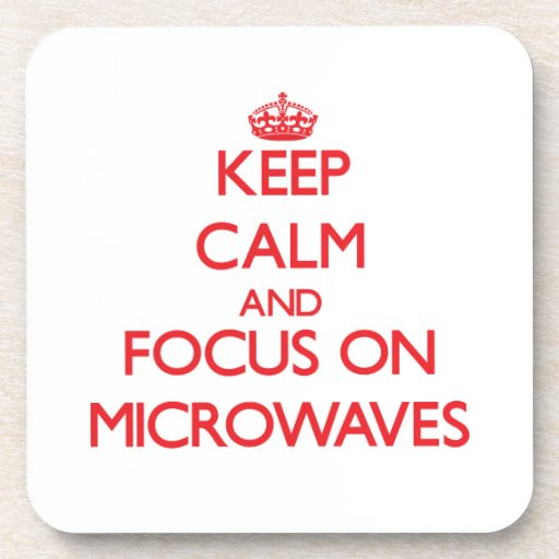 Keep Calm and focus on Microwaves Beverage Coaster