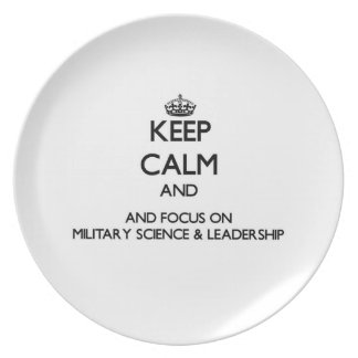 Keep calm and focus on Military Science Leadersh Party Plate