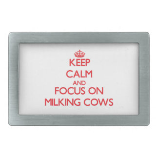 Keep Calm and focus on Milking Cows Rectangular Belt Buckles