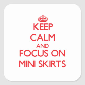 Keep Calm and focus on Mini Skirts Stickers