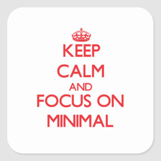 Keep Calm and focus on Minimal Stickers