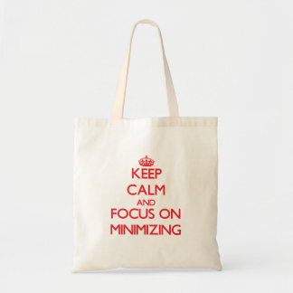 Keep Calm and focus on Minimizing Tote Bags