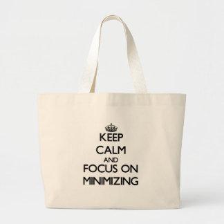 Keep Calm and focus on Minimizing Canvas Bags