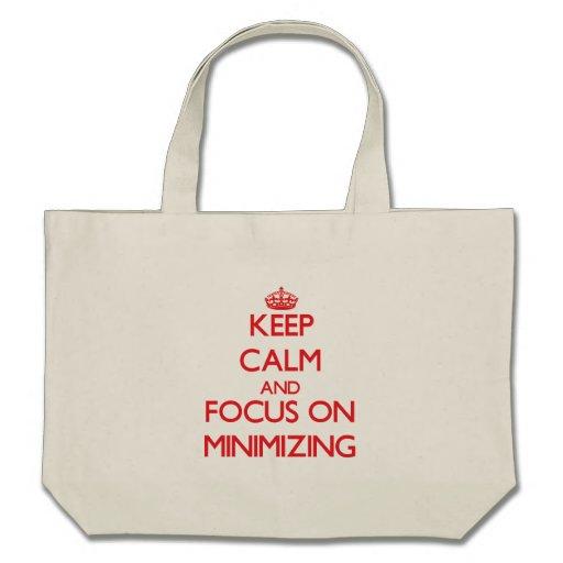 Keep Calm and focus on Minimizing Tote Bag