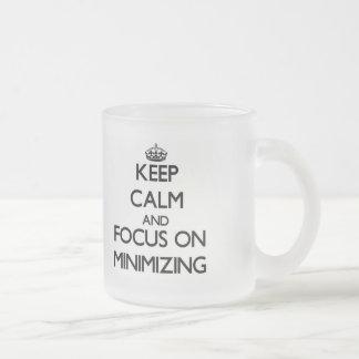 Keep Calm and focus on Minimizing Coffee Mugs