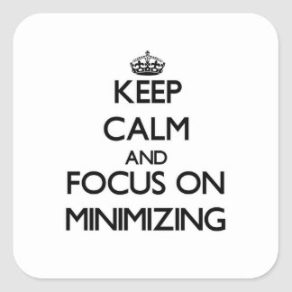 Keep Calm and focus on Minimizing Stickers