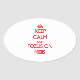 Keep Calm and focus on Minis Sticker