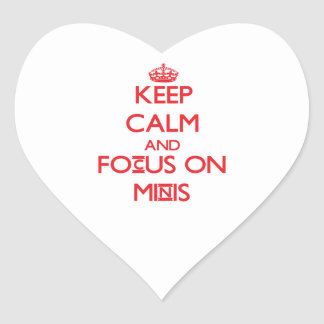 Keep Calm and focus on Minis Heart Stickers