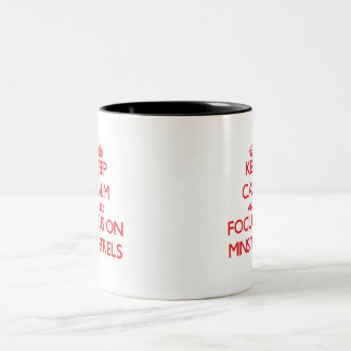 Keep Calm and focus on Minstrels Two-Tone Coffee Mug