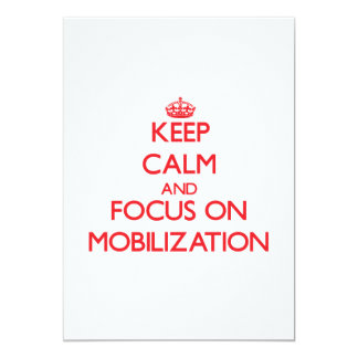 Keep Calm and focus on Mobilization Personalized Invitation
