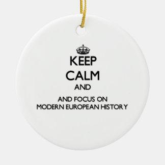 Keep calm and focus on Modern European History Ornaments