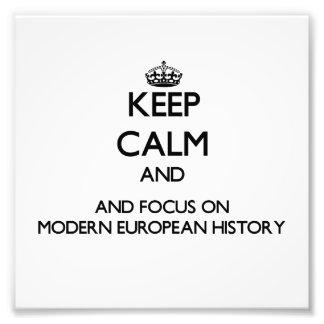 Keep calm and focus on Modern European History Photo