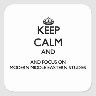 Keep calm and focus on Modern Middle Eastern Studi Square Sticker