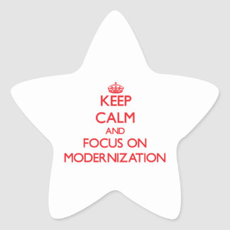 Keep Calm and focus on Modernization Star Stickers