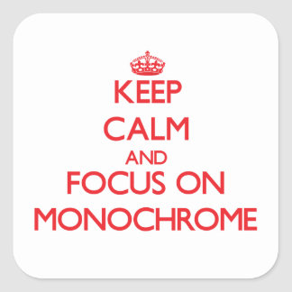 Keep Calm and focus on Monochrome Square Sticker