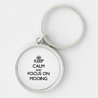 Keep Calm and focus on Mooing Key Chains