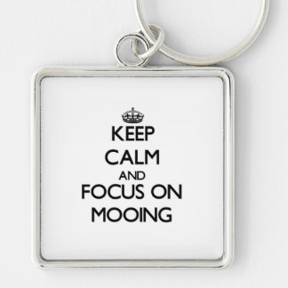 Keep Calm and focus on Mooing Keychain