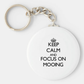 Keep Calm and focus on Mooing Keychains