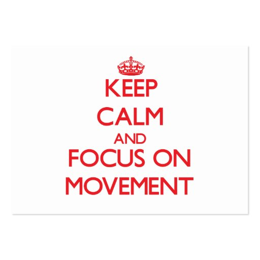 Keep Calm and focus on Movement Business Card