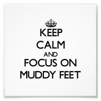Keep Calm and focus on Muddy Feet Photo Print