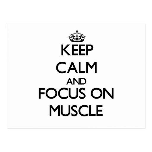 Keep Calm and focus on Muscle Postcards