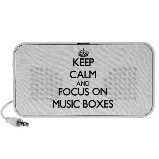 Keep Calm and focus on Music Boxes Laptop Speaker