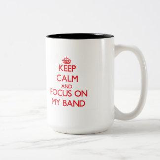 Keep Calm and focus on My Band Coffee Mug